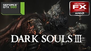 Dark Souls 3 | Gameplay PC | Ultra settings | FX 8350  | GTX 960 G1 4GB |1080P