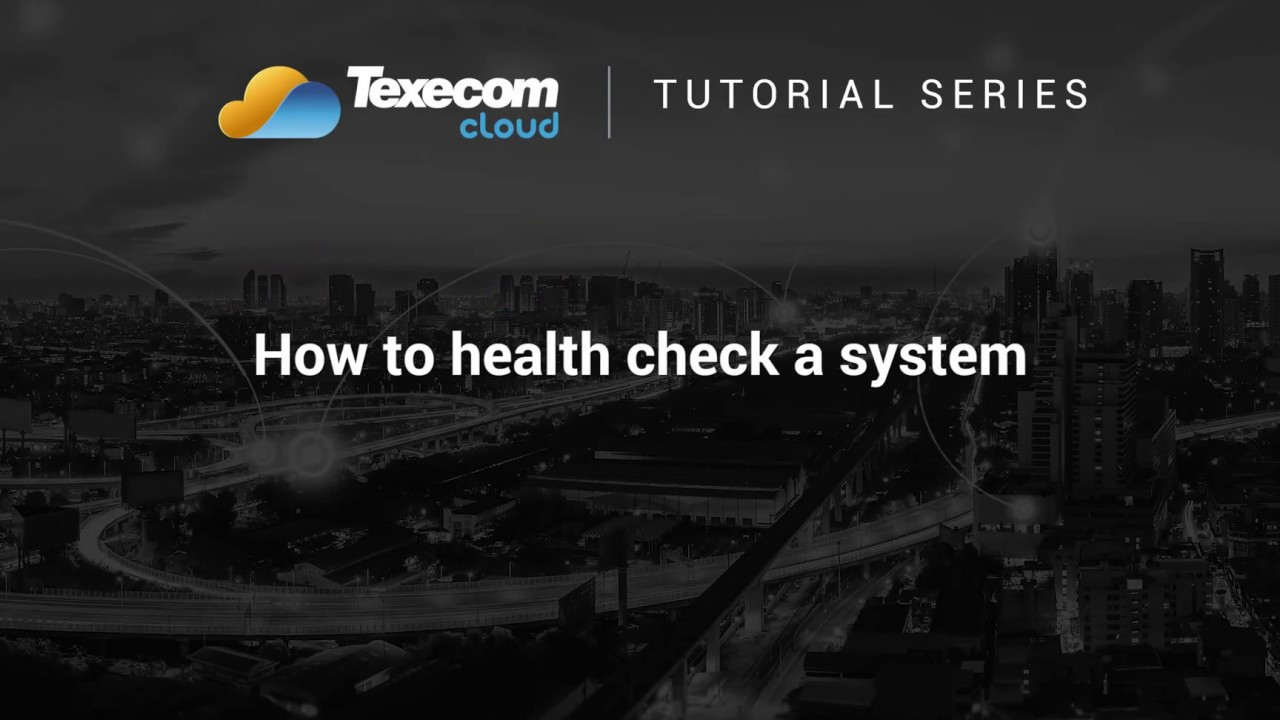 Texecom Cloud Tutorial - How to health check a system
