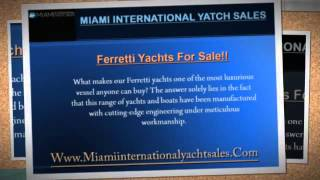 Ferretti Yachts For Sale : MiamiInternationalYachtSales.com(, 2014-10-07T11:58:41.000Z)