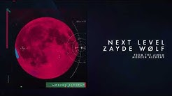 ZAYDE WOLF - NEXT LEVEL (Official Audio)