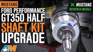 2015-2019 Mustang Ford Performance GT350 Half Shaft Kit Upgrade Review & Install