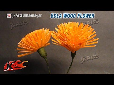 DIY  Sola Wood Flower making | How to Make  | JK Arts 620