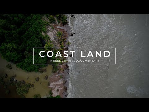 COAST LAND | A Reel Guyana Documentary