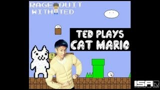 Cat Mario - RAGE QUIT WITH TED Ep. 10