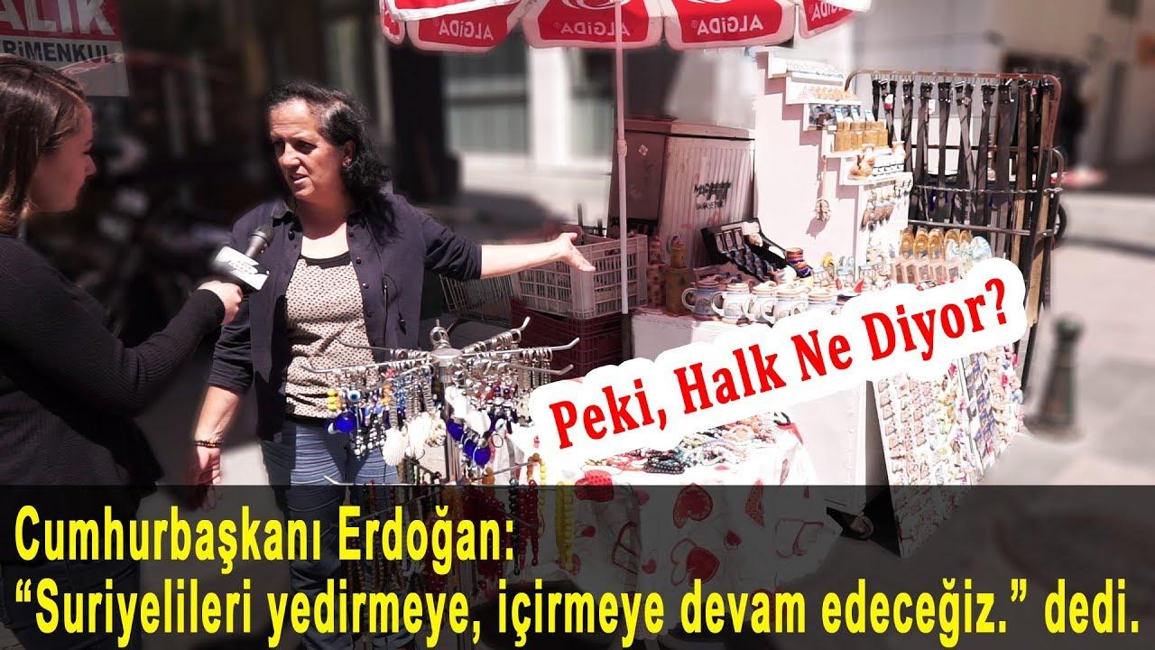Erdoğan: Suriyelileri Yedirmeye İçirmeye Devam Edeceğiz Dedi. Peki, Halk Ne Diyor?