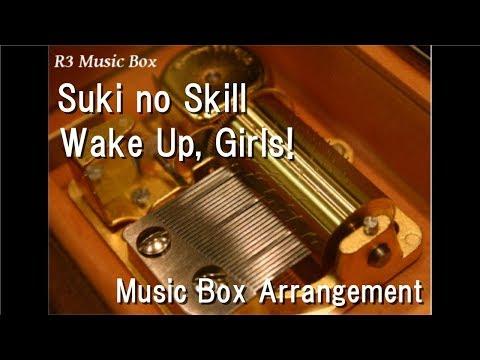 "Suki No Skill/Wake Up, Girls! [Music Box] (Anime ""Death March To The Parallel World Rhapsody"" ED)"