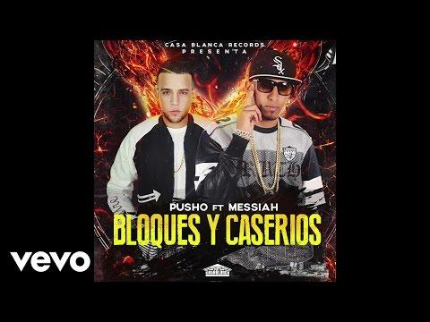 Pusho - Bloques y Caserios (Audio) ft. Messiah