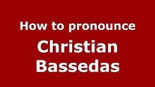 How to pronounce Christian Bassedas (Spanish/Argentina) - PronounceNames.com