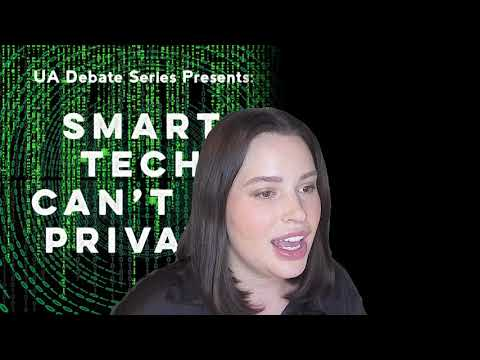 University Debate- Topic: Smart Technology Can't be Private