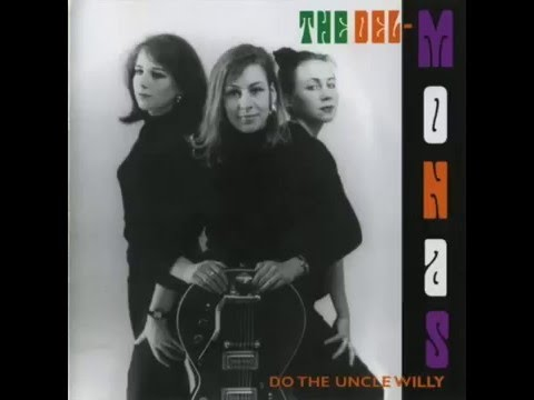 The Delmonas - Do The Uncle Willy (Full Album)