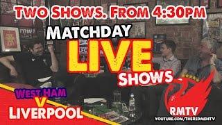 Pre-Match LIVE (Uncensored): West Ham v Liverpool