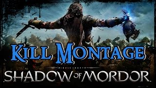 Middle-Earth: Shadow Of Mordor | Brutal Kills Montage | HD60fps