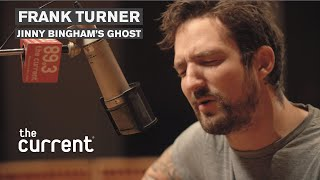 Frank Turner - Jinny Bingham's Ghost (Live at The Current)
