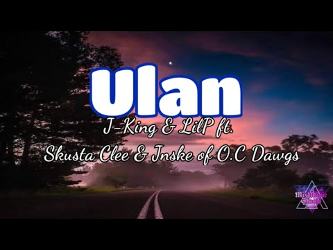 J-king X LiLP - ULAN ft. Skusta CLee X JnskE of oC Dawgs (Official Lyrics @subtitles)