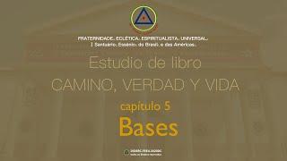 Estudio de libro CAMINO, VERDAD y VIDA - Cap. 5 Bases