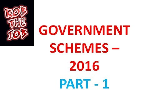 GOVERNMENT SCHEMES INDIA 2016 - PART 1