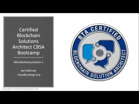 Certified Blockchain Solutions Architect (CBSA) Cert MINI Bootcamp Video 1 Blockchain Components