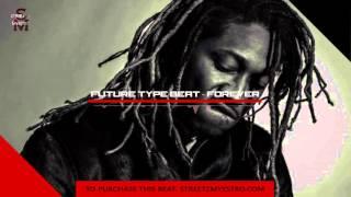 Forever - Future Type Beat (Prod. Streetz Myestro)