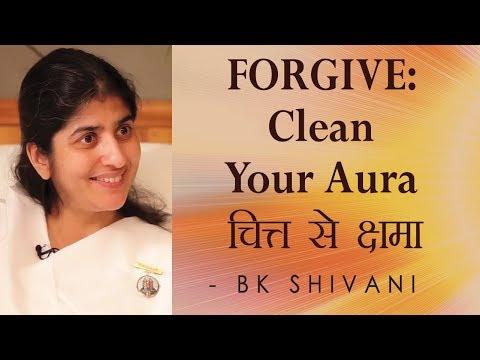 FORGIVE - Clean Your Aura: Ep 20 Soul Reflections: BK Shivani (English Subtitles)