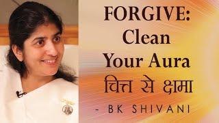 يغفر تنظيف الهالة الخاصة بك: Ep 20 الروح تأملات: BK شيفانى (English Subtitles)