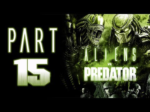 "Aliens Vs. Predator (2010) - Let's Play - Part 15 - ""Predator: Ruins"""