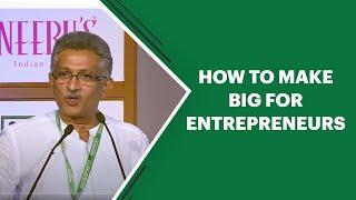 How to make big for entrepreneurs