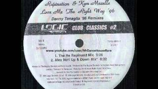 Rapination & Kym Mazelle -- Love Me The Right Way (The Re Rapinoed Mix) (1996)