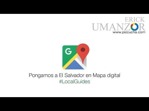 LocalGuides Pongamos a El Salvador en el mapa digital
