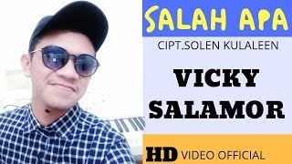 SALAH APA - VICKY SALAMOR ( OFFICIAL MUSIC VIDEO )