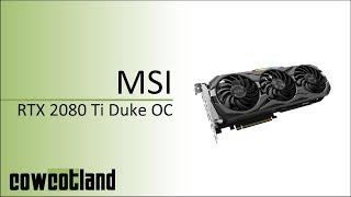 [Cowcot TV] Présentation carte graphique Nvidia MSI RTX 2080 Ti Duke