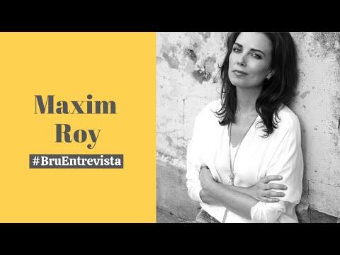 #BruEntrevista: MAXIM ROY