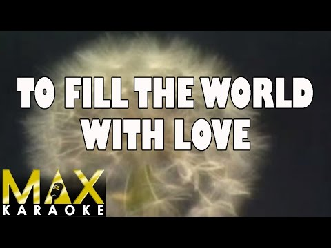 34 To Fill The World With Love