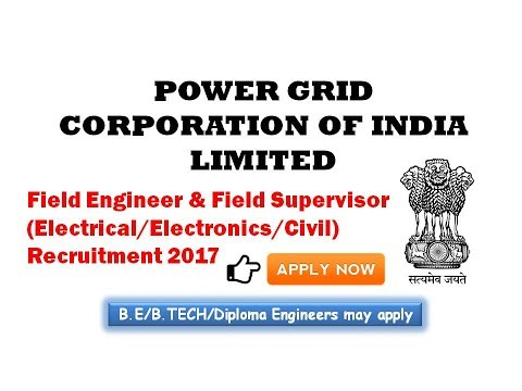 Field Engineers & Supervisors || Power Grid Recruitment 2017