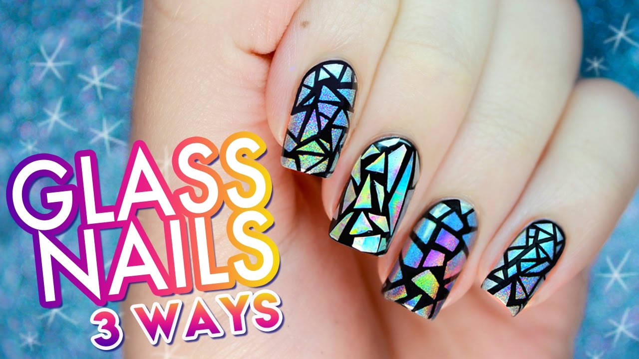 Three Ways to do Holographic Shattered Glass Ball Nails for New ...