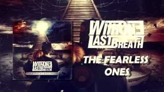 With One Last Breath -  The Fearless Ones (Official Lyric Video)