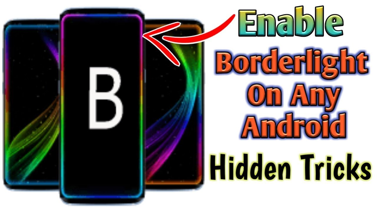 Enable Borderlight On Any Android | Hidden Tricks 2019 |Android in Hindi