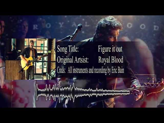 Figure it out - Royal Blood