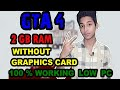 How To Run GTA 4 On Low PC | 2GB Ram | No Graphics Card l 2018 (HINDI)