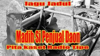 Download MADIH SI PENJUAL DAON ( Pita Music)