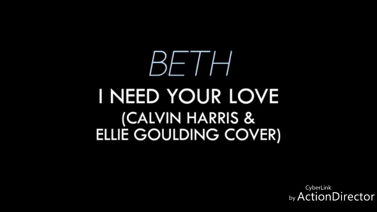 I need your love   sing by beth   lyrics   editing by bhavin ...