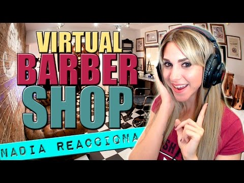 Nadia Reacciona: VIRTUAL BARBER SHOP (Ilusión Auditiva)│ Nadia Calá