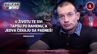 INTERVJU: Dušan Savić - U životu te svi tapšu po ramenu, a jedva čekaju da padneš! (24.9.2019)