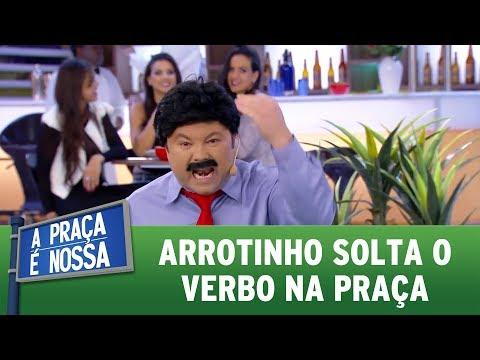 Arrotinho solta o verbo na Praça | A Praça É Nossa (15/06/17)