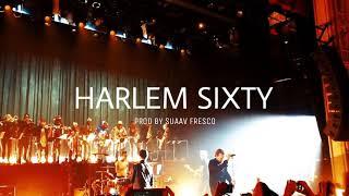 Harlem Sixty (Prod by Suaav Fresco) Hip Hop Instrumental