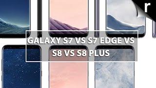 S8 vs S8 Plus vs S7 vs S7 Edge: How Samsung