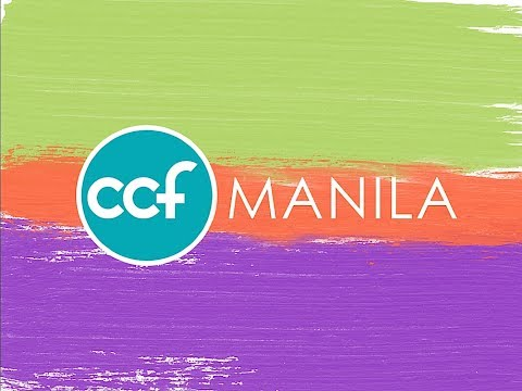 CCF Manila Sunday Service 6/11/17 (Restart your Relationship)