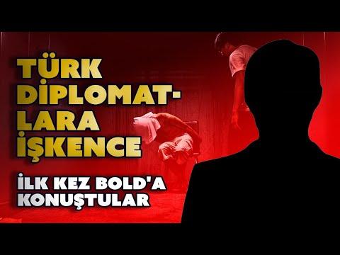 Türk diplomatlara işkence - İlk kez BOLD'a konuştular