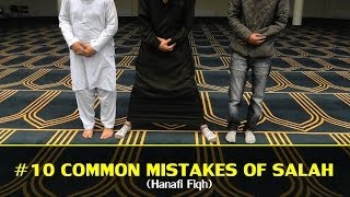 #10 MOST COMMON MISTAKES OF SALAH [HANAFI]