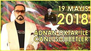 Adnan Oktar ile Sohbet Programı 19 Mayıs 2018