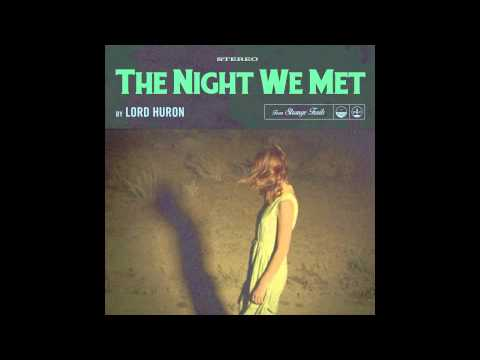Lord Huron - The Night We Met (Official Audio)